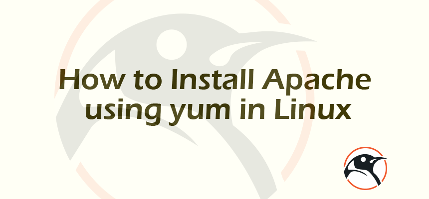 How to Install Apache using yum in Linux