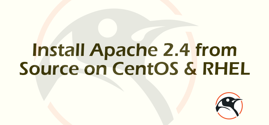 Install Apache 2 4 from Source on CentOS & RHEL 6 | Linux